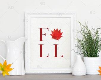 FALL - Printable Wall Art / Fall with leaf wall print / Autumn Wall Art / Autumn Themed Wall Art / Fall Wall Print / Fall with Leaves Print