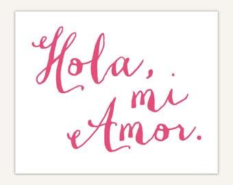 Hola mi Amor, Spanish Print, typography, Love
