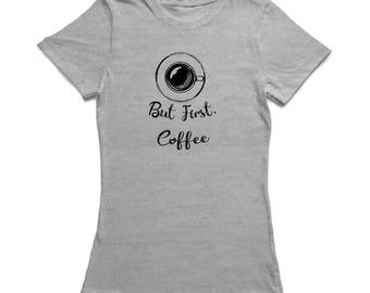 But First Coffee Women's T-shirt