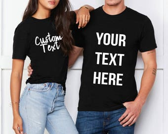 Custom Shirt - You Choose Text and Saying Customizable Tshirt Womans Mens Unisex Kids Vnecks Sweaters Custom Text Make Your Own Personalized