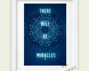 There will be miracles- Large or small print - typographic quote - words to live by - inspirational