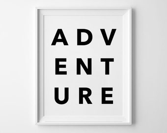 Adventure Wall Decor, Motivational Poster, wall art prints, minimalist, black and white, summer quote
