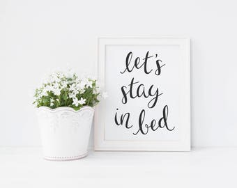 Let's Stay in Bed, Wall Art Print, Instant Download, Printable Art, Printable Quotes, Hand Lettered, Typographic Print