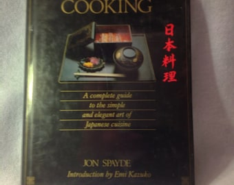 Japanese Cooking A complete Guide to the simple art and elegance of Japanese cooking