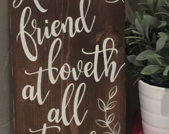 A Friend Loveth at all times | Wood Sign | Proverbs 17:17 | Hand Painted | Scripture Verse | Home Decor