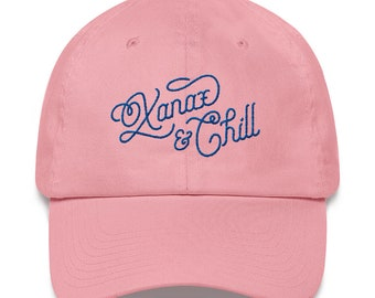 Xanax & Chill Dad Hat