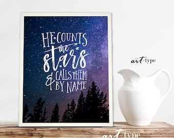 He Counts the Stars Psalm Scripture Art Print INSTANT DOWNLOAD 8x10 Printable Quotes Psalm 147:4 Bible Verse Wisdom Quote Starry Night Sky