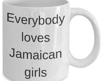 Everybody loves jamaican girls-they are tanned and good looking-probably very pleasant.