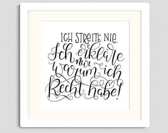 "Print ""I never argue."" (in German)"