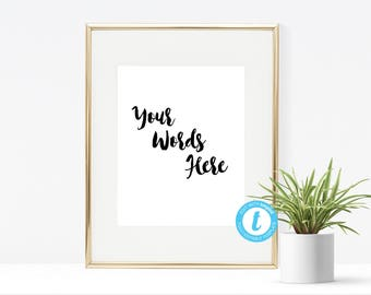 Custom Quote, Song Lyrics, Verse, Wall Art / Edit YOURSELF / Wedding Sign/ 8x10 and 16x20/Edit Yourself in Browser/TRY before you BUY