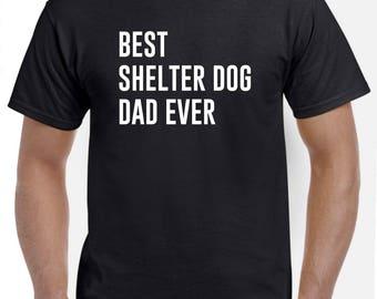 Best Shelter Dog Dad Ever T Shirt