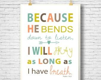 Bible Verse printable, Scripture Printable, Scripture Art,  Psalm printable, Psalm 116:2, Prayer, Prayer printable, INSTANT DOWNLOAD