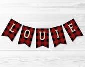 Lumberjack Name Banner -- Custom Name Banner, 1st Birthday, 2nd Birthday, Cake Smash, Buffalo Plaid, Red Flannel, PNW, Printable Banner