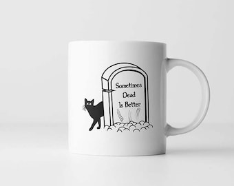Pet Sematary Coffee Mug | Sometimes Dead Is Better | Horror Movie Quote | Mugs With Sayings | Stephen King | Quote Coffee Mug | 80s Movies