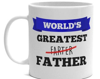 Father's Day Mug - World's Greatest Farter. Father - Funny Dad mug