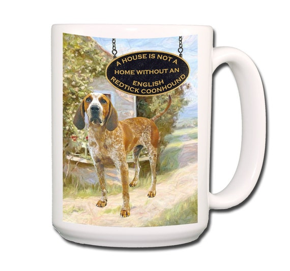 English Redtick Coonhound a House is Not a Home Large 15 oz Coffee Mug