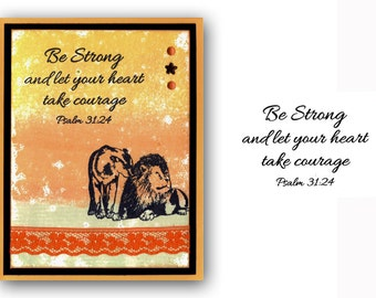 Be Strong - let your heart take courage UNMOUNTED Christian rubber stamp, bible verse, Psalm 31:24, encouragement, Sweet Grass Stamps #23