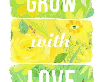 Grow with Love Art Print