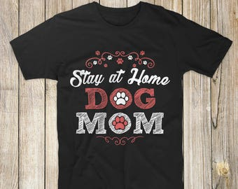 dog mom, dog mom tshirt, dog mom shirt, dog mom tee, dog mom shirts, dog mom tshirts, dog mom t-shirt, dog mom tees, funny dog mom shirt
