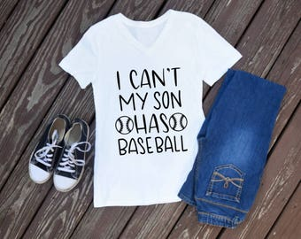 I Can't My Son Has Baseball Shirt, V-Neck Top, Women's T-shirt, Funny Mom Shirt, Sports Mom Tee, Mama Top, Mommy Life, Birthday Gift
