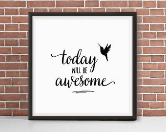 Today Will Be Awesome + Hummingbird Square Giclée Art Print   Good Day   Feel Good   You got This   Like a Boss   Happiness   Care Free