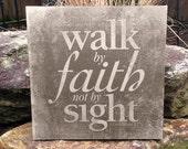 Walk by Faith Not by Sigh...