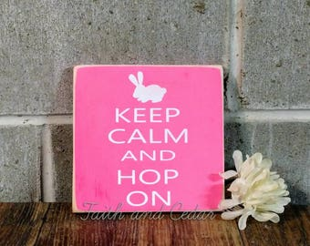 Keep Calm and Hop On Easter Sign