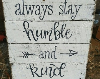 always stay humble and kind sign humble and kind sign wood signs wood - Wooden Signs With Sayings