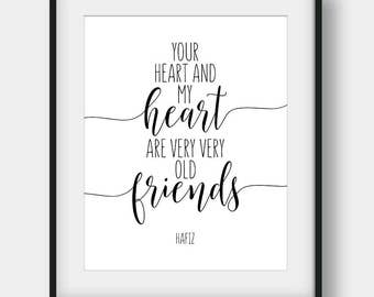 60% OFF Your Heart And My Heart Are Very Very Old Friends Print, Hafiz Quote, Literary Quote, Poem Quote, Gift For Her, Printable Love Quote
