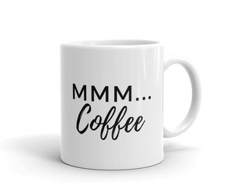Mmm coffee mug