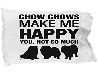 Chow Chows Make Me Happy Pillow Case