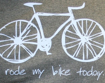 I rode my bike today ~ T-Shirt