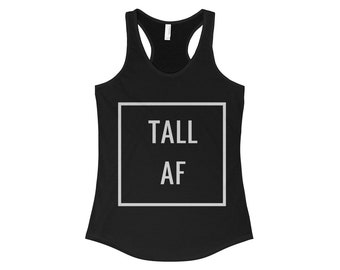 TALL AF Women's Tank Top, Funny shirt,Graphic Tee,Gym Tank,Fitness Tank,Workout shirt,Funny tank,Women's Shirts,Tall Girls,Gift for Her,Red