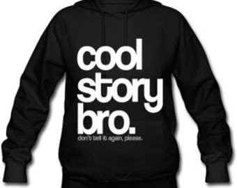Cool Story Bro Sweat Shirt