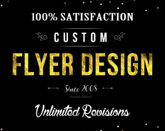 Custom Flyer Design, Flyer, Flyers, Professional Flyer Design, Pre-made Flyer, Business Flyer, Party Flyer