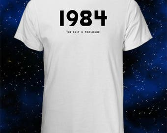 George Orwell 1984 T-Shirt, The Past is Prologue, Front Only, Orwell 1984, Ignorance Is Strength, Freedom is Slavery, Newspeak, Snowden