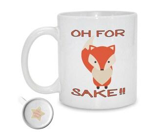 Oh For Fox Sake! | Funny Mug | Sarcastic Mug | Funny Gift For Coworker | Office Mug | Gift For Friends
