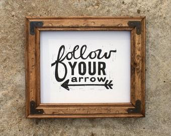 "Follow Your Arrow 8x10"" black and white print"