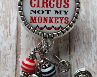 Retractable Badge Holder - Not My Circus Not My Monkeys - See Pictures - Flat Rate Shipping in US!