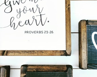 Give Me Your Heart wood sign, Proverbs Bible Verse, Christian Art, Modern Farmhouse style