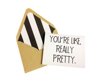 You're Like Really Pretty Card // Mean Girls Card // Funny Card // Love Card // Friendship Card // All Occasion Card // Just Because Card