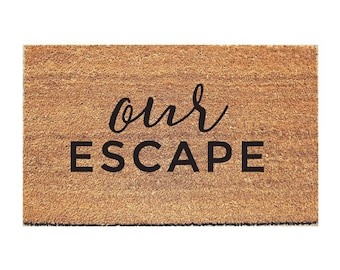 Our Escape Doormat - Home Doormat - Hello Doormat - Welcome Mat - Doormats - Doormat Humor - Unique Doormat - Cute Door Mat - Doormat - Rug