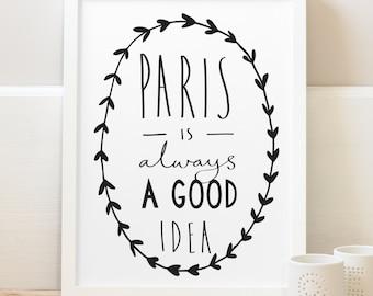 "5x7"" Paris Print - Audrey Hepburn Quote - Paris is always a good idea - Paris Art - Paris poster - Paris Wall Art - Parisian decor"