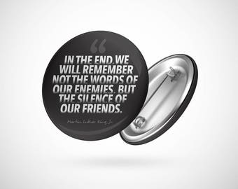 """In the end, MLK Quote  — 2.25"""" Pinback Pin Button Badge Inspirational BLM"""