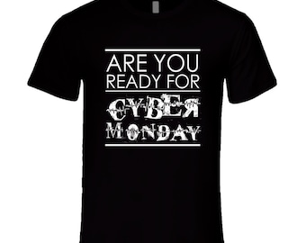 Are You Ready For Cyber Monday Fun Shopping T Shirt