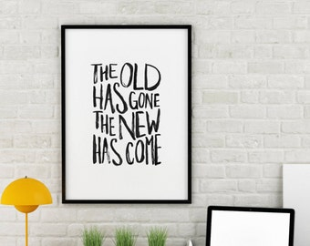 The Old Has Gone The New Has Come - Instant Download Digital Print - Hand-lettered Calligraphy Font Print Black & White