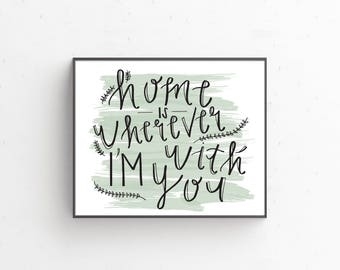Home Is Wherever I'm With You Downloadable Print