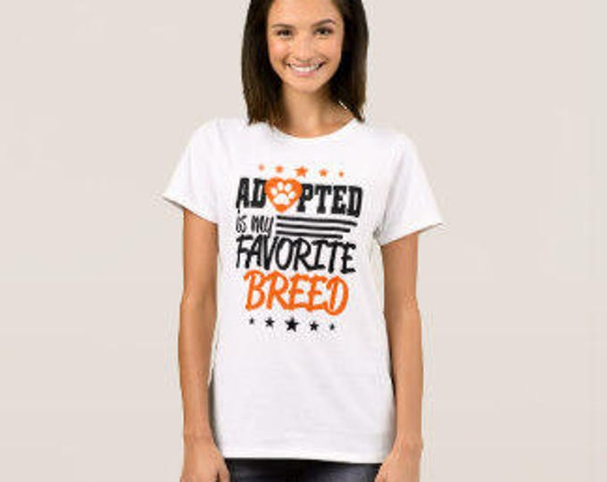 """Dog Lover T-shirt """"Adoption is My Favorite Breed"""""""