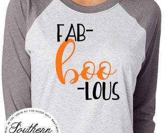 Fab BOO Lous Halloween Shirt -Adult Halloween Raglan Tee -  Faboolous Shirt - Halloween Design T-shirt - Southern Girls Collection Shirt