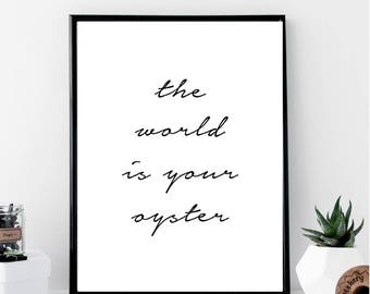 The World Is Your Oyster Print // Minimalist // Wall Art // Typography // Fashion // Scandinavian // Boho // Modern Office // Home Gift
